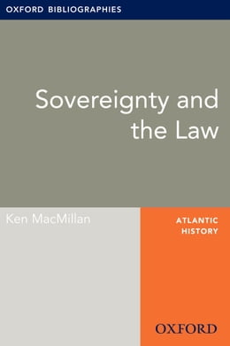 Book Sovereignty and the Law: Oxford Bibliographies Online Research Guide by Ken MacMillan