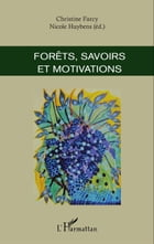 Forêts, savoirs et motivations by Christine Farcy