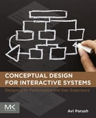 Conceptual Design for Interactive Systems: Designing for Performance and User Experience by Avi Parush