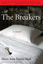 At The Breakers: A Novel by Mary Ann Taylor-Hall