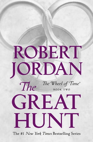 The Great Hunt: Book Two of 'The Wheel of Time' by Robert Jordan