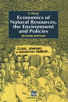 Economics of Natural Resources, the Environment and Policies by E. Kula