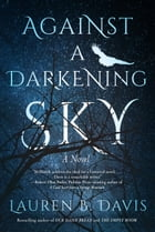 Against a Darkening Sky by Lauren B. Davis