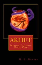 Akhet: Book One by H.L. Reasby
