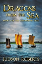 Dragons from the Sea: Book Two of the Strongbow Saga