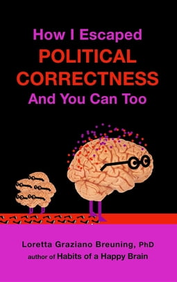 How I Escaped from Political Correctness, And You Can Too