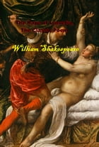 The Rape of Lucrece, The Classic Poem by William Shakespeare