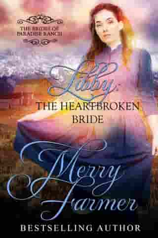 Libby: The Heartbroken Bride: The Brides of Paradise Ranch - Sweet Version, #4