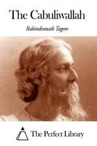 The Cabuliwallah by Rabindranath Tagore