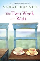 The Two Week Wait: A Novel by Sarah Rayner