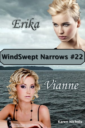WindSwept Narrows: #22 Erika & Vianne