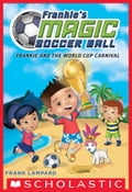 Frankie and the World Cup Carnival (Frankie's Magic Soccer Ball #6) 35634534-efdf-4761-a264-7723547c250f