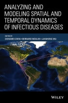 Analyzing and Modeling Spatial and Temporal Dynamics of Infectious Diseases