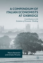 A Compendium of Italian Economists at Oxbridge: Contributions to the Evolution of Economic Thinking