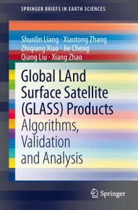 Global LAnd Surface Satellite (GLASS) Products: Algorithms, Validation and Analysis