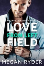 Love from Left Field by Megan Ryder