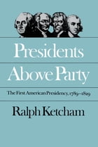 Presidents Above Party by Ralph Ketcham
