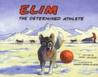 Elim: The Determined Athlete by Joan Jackson