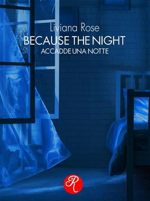 Because the night: Accadde una notte