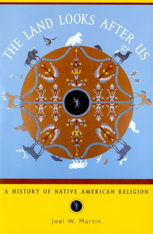 The Land Looks After Us A History of Native American Religion