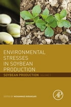 Environmental Stresses in Soybean Production: Soybean Production Volume 2