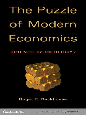 The Puzzle of Modern Economics Science or Ideology?