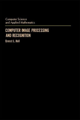 Book Computer Image Processing and Recognition by Hall, Ernest