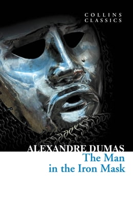 Book The Man in the Iron Mask (Collins Classics) by Alexandre Dumas
