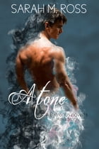 Atone (The Patronus: Book 3) by Sarah M. Ross