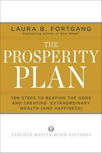 The Prosperity Plan: Ten Steps to Beating the Odds and Discovering Greater Wealth and Happiness…