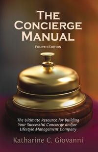 The Concierge Manual: The Ultimate Resource for Building Your Concierge and/or Lifestyle Management…