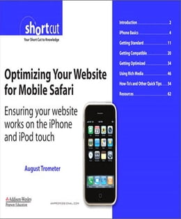 Book Optimizing Your Website for Mobile Safari: Ensuring Your Website Works on the iPhone and iPod touch… by August Trometer
