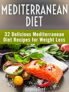 Mediterranean Diet: The Ultimate Guide to Mediterranean Diet Recipes For Weight Loss by Sarah May