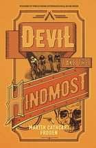 Devil Take The Hindmost by Martin Cathcart Froden