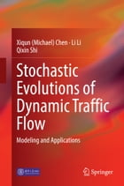 Stochastic Evolutions of Dynamic Traffic Flow: Modeling and Applications