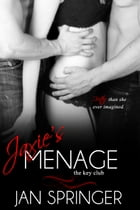 Jaxie's Menage: Romance Menage serial by Jan Springer