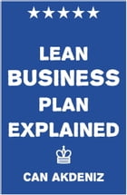 Lean Business Plan Explained by Can Akdeniz
