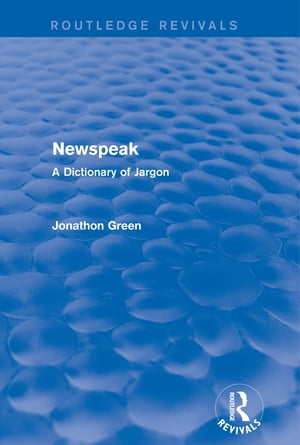 Newspeak (Routledge Revivals) A Dictionary of Jargon