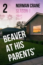 "Beaver At His Parents' [Episode 2]: ""After Hours"" by Norman Crane"