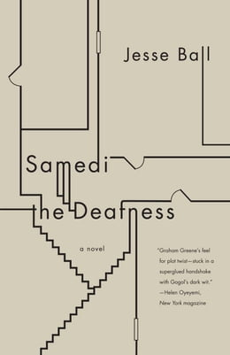 Book Samedi the Deafness by Jesse Ball