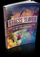 Stress Slayer by Anonymous
