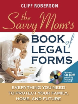 Book The Savvy Mom's Book of Legal Forms to Protect Your Family by Roberson, Cliff