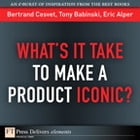 What's It Take to Make a Product Iconic? by Bertrand Cesvet