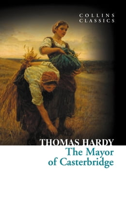 Book The Mayor of Casterbridge (Collins Classics) by Thomas Hardy