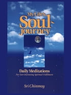 My Life's Soul-Journey by Sri Chinmoy