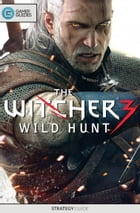 The Witcher 3: Wild Hunt - Strategy Guide by GamerGuides.com