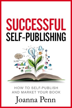 Successful Self-Publishing How to self-publish and market your book in ebook and print