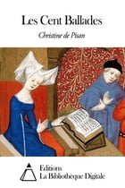 Les Cent Ballades by Christine de Pisan