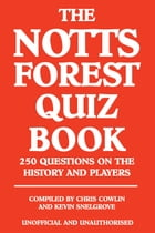 The Notts Forest Quiz Book by Chris Cowlin