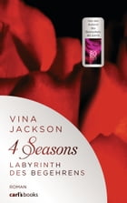 4 Seasons - Labyrinth des Begehrens: Roman Band 2 by Vina Jackson